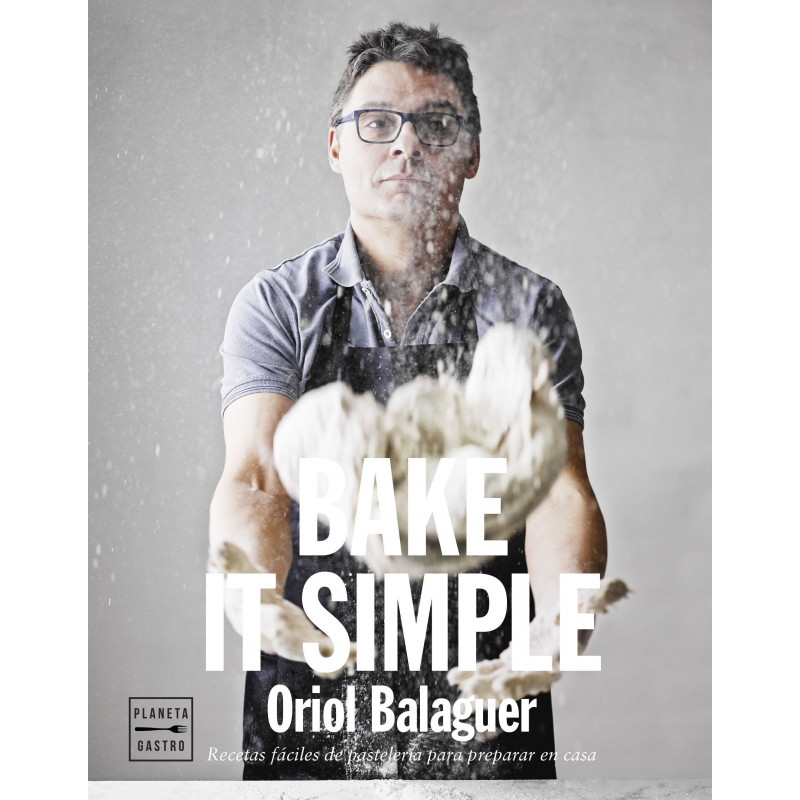Libro Bake it Simple por Oriol Balaguer