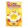 Libro Cake Decorating Begginer´ Guide
