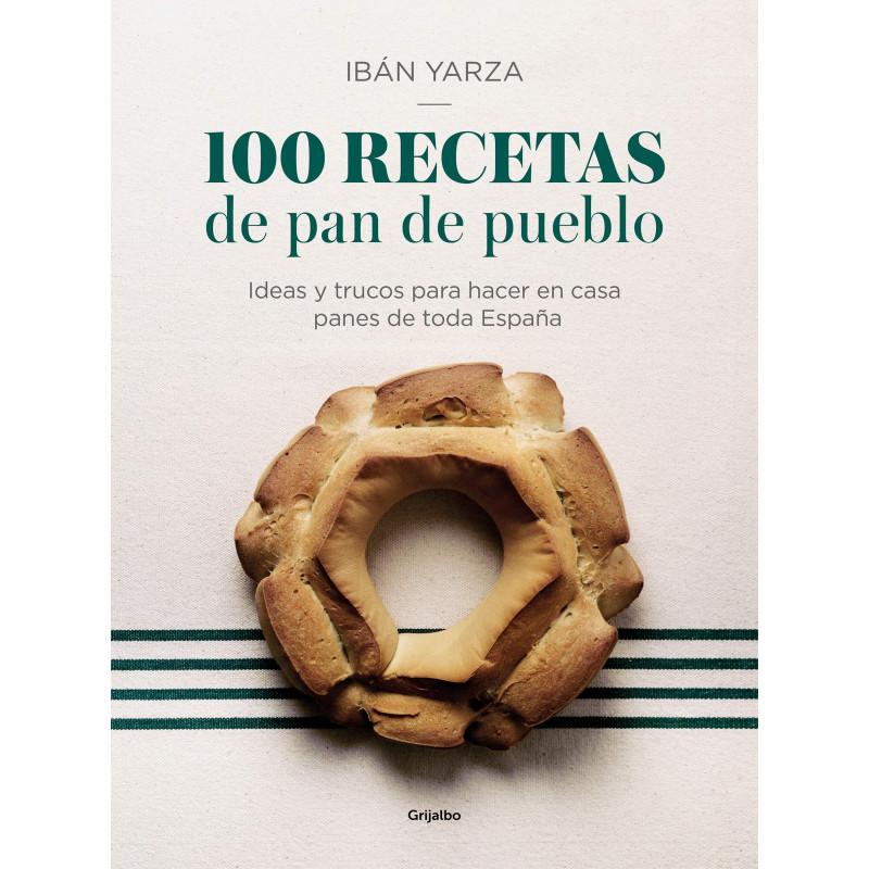 Libro 100 Recetas de Pan de Pueblo de Iban Yarza