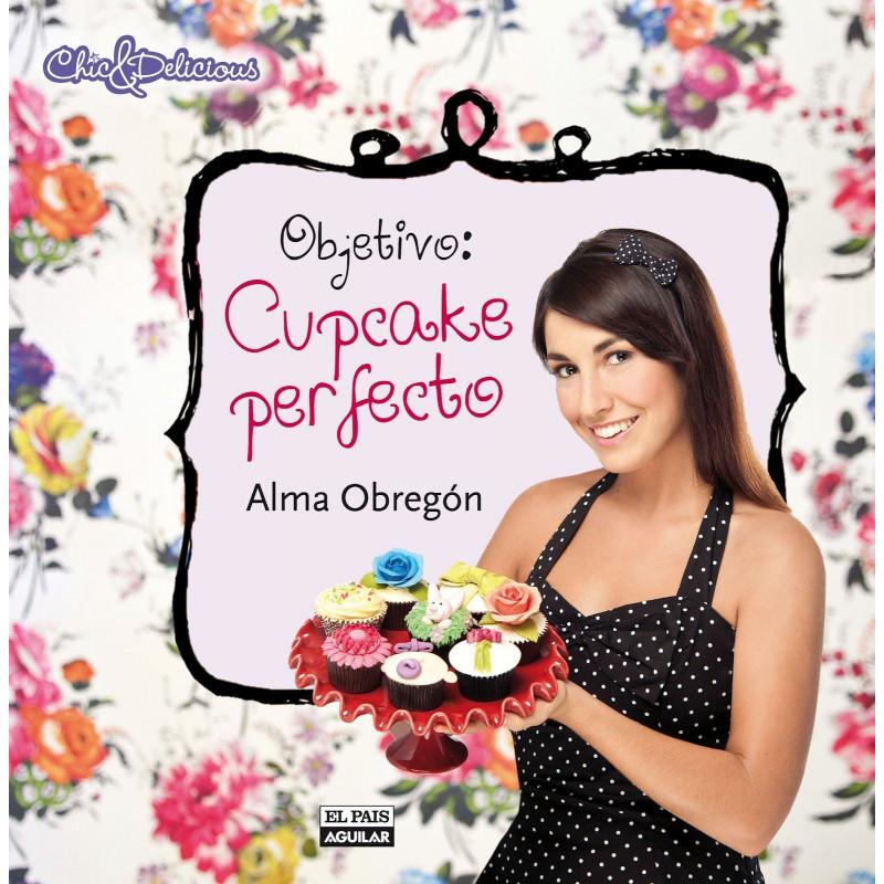 Libro Objetivo: Cupcake perfecto por Alma Obregón
