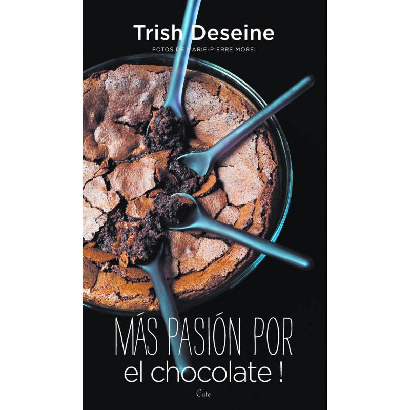Libro Más pasión por el chocolate por Trish Deseine