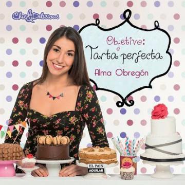Libro Objetivo: Tarta Perfecta por Alma Obregón