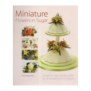Libro Miniature Flowers in Sugar por Fumi Fukumuro