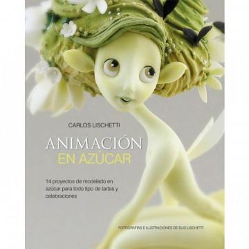 Libro Animación en Azúcar por Carlos Lischetti