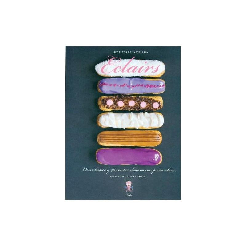 Libro Eclairs, Curso Basico y 46 recetas Clásicas
