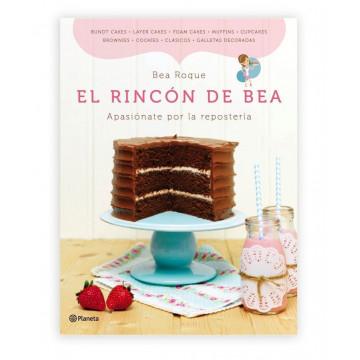 Libro El Rincón de Bea: Apasionate por la repostería por Bea Roque