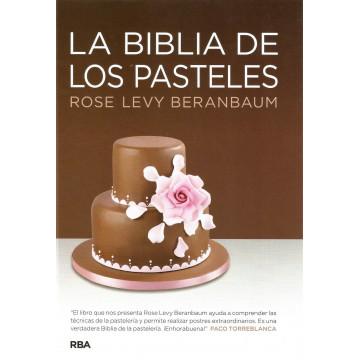 La Biblia de los Pasteles por Rose Levy Berambaum