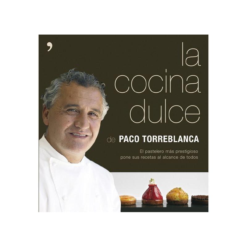 La Cocina Dulce por Paco Torreblanca