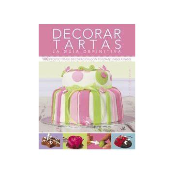 Libro Decorar Tartas. La guía definitiva