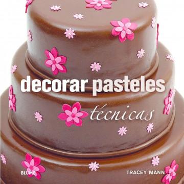 Libro Decorar Pasteles Técnicas por Tracey Mann