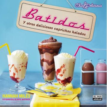 Libro Batidos y Otros Deliciosos Caprichos de Hanna Miles