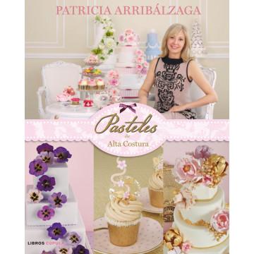 Libro Pasteles de Alta Costura de Patricia Arribalzága