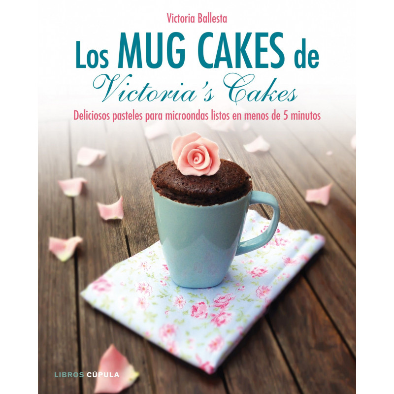 Libro Los Mug Cakes de Victoria´s Cakes